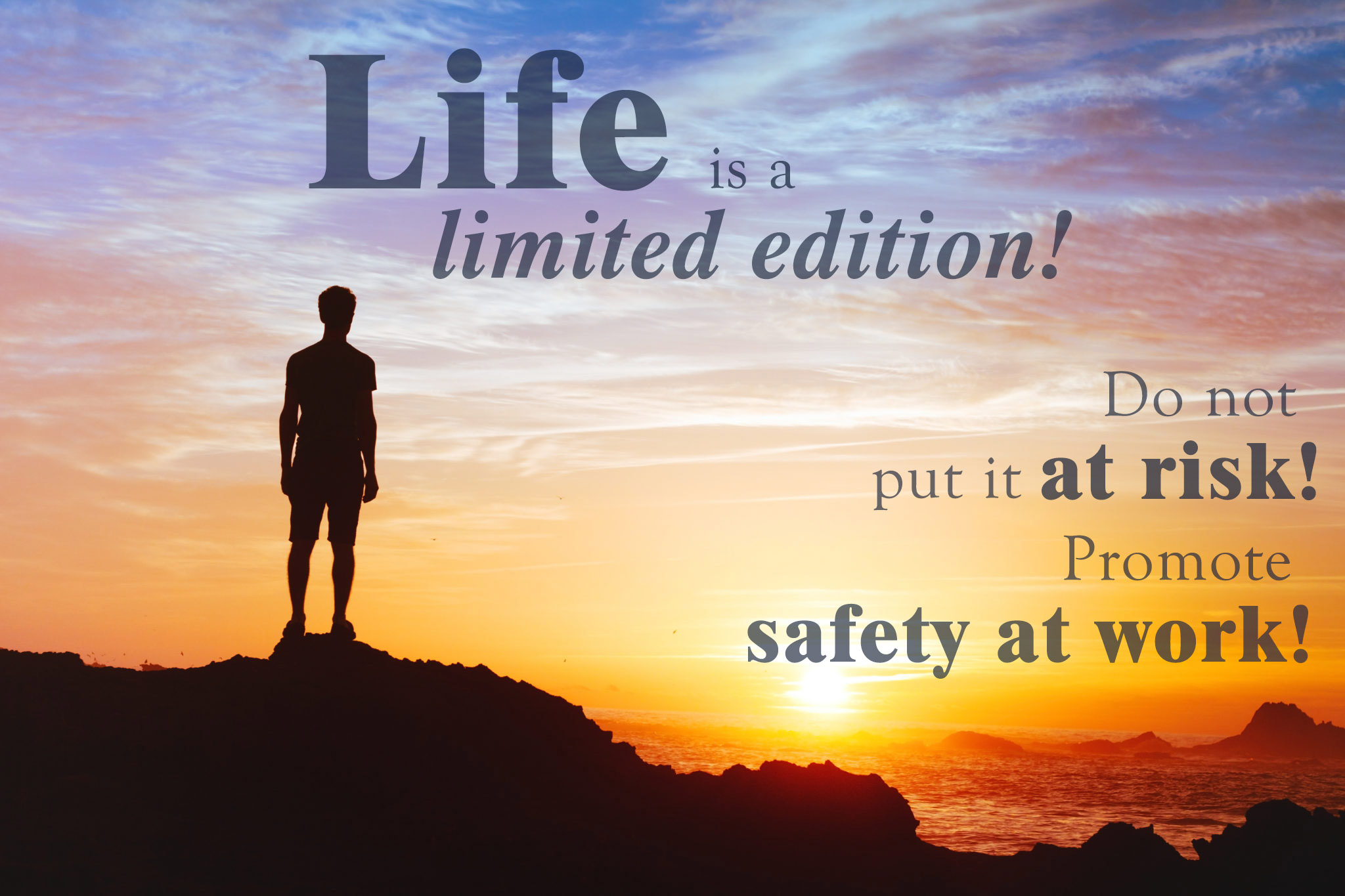 Sicurezza sul lavoro - Life is a limited edition! Do not  put it at risk!  Promote safety at work!